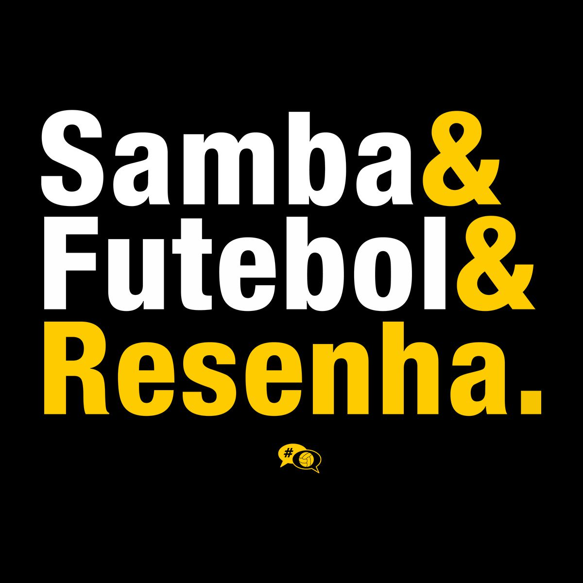 Camiseta - SAMBA, FUTEBOL E RESENHA,  Feminina