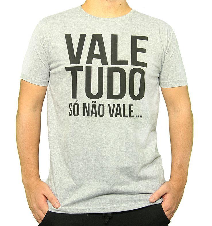 Camiseta - VALE TUDO, SÓ NÃO VALE...! Masculino