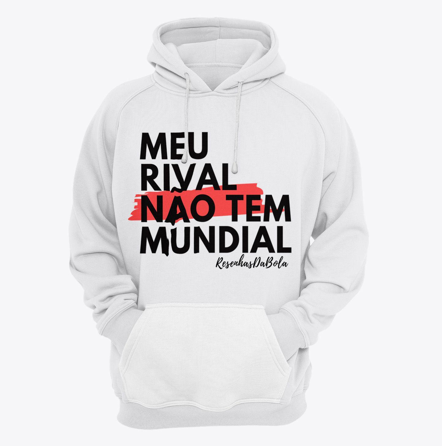 Moletom - MEU RIVAL, NÃO TEM MUNDIAL - Masculino