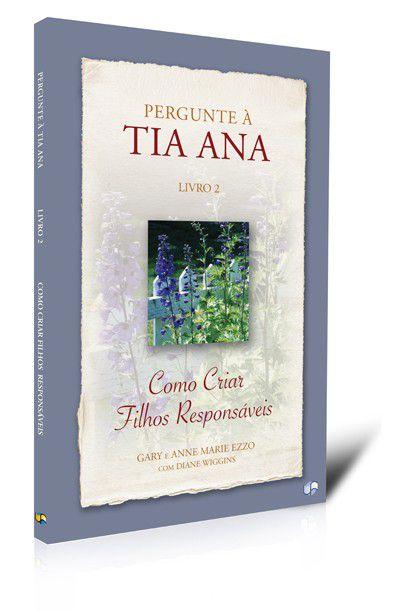 Tia Ana - Vol. 2 - Como Criar Filhos Responsáveis