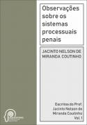 Observações sobre os sistemas processuais penais (Jacinto Nelson de Miranda Coutinho) [Vol. 1]