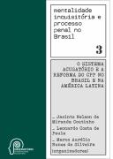 Mentalidade inquisitória e processo penal no Brasil - Volume 3