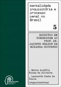 Mentalidade inquisitória e processo penal no Brasil - Volume 5