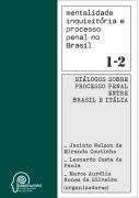 Mentalidade inquisitória e processo penal no Brasil - Volumes 1 e 2