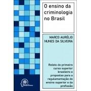 O ensino da criminologia no Brasil (Marco Aurélio Nunes da Silveira