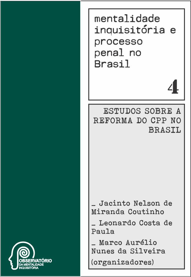 Mentalidade inquisitória e processo penal no Brasil - Volume 4