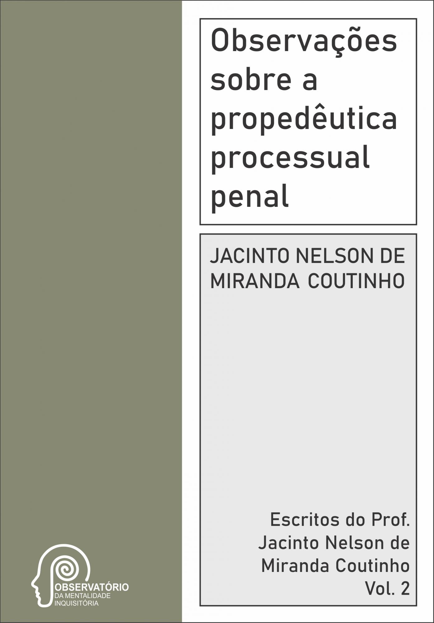 Observações sobre a propedêutica processual penal (Jacinto Nelson de Miranda Coutinho) [Vol. 2]