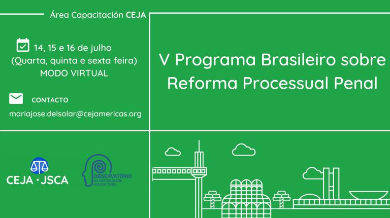 V Programa Brasileiro sobre Reforma Processual Penal 2021 - CEJA