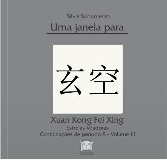 Estrelas Voadoras - Xuan Kong Fei Xing III - Análise completa dos diagramas de Período 8 - continuação