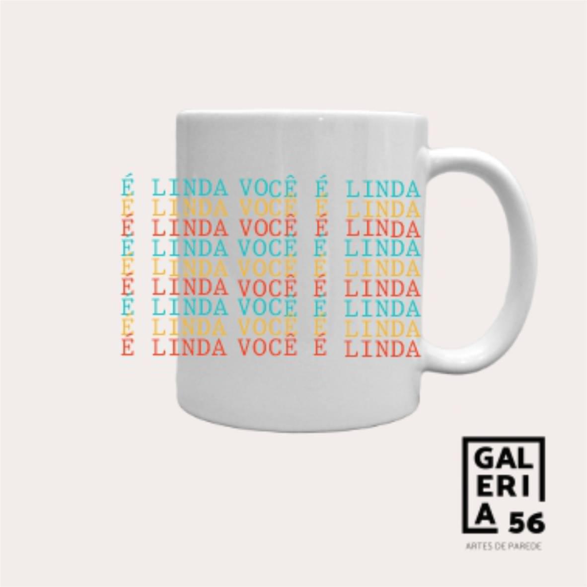 Caneca Você é Linda