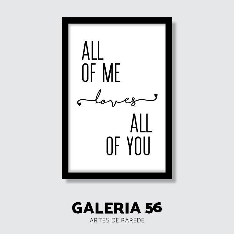 Quadro Decorativo | Arte All of me love all of you