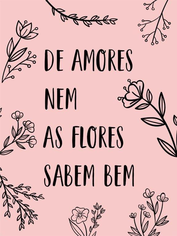 Quadro Decorativo   Arte de Amores, nem as Flores Sabem