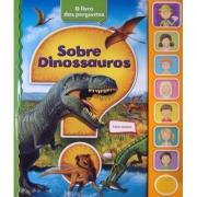LIVRO SOBRE DINOSSAUROS (PERGUNTAS) - LIVRO SONORO - CIRANDA CULTURAL