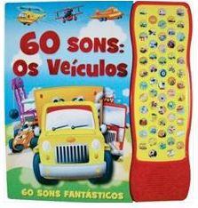 60 SONS: OS VEÍCULOS - EDITORA VALE DAS LETRAS - REEMBALADO/MOSTRUÁRIO