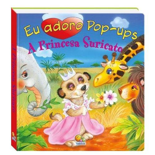 LIVRO EU ADORO POP-UP A PRINCESA SURICATO - 2243-8 - TODOLIVRO