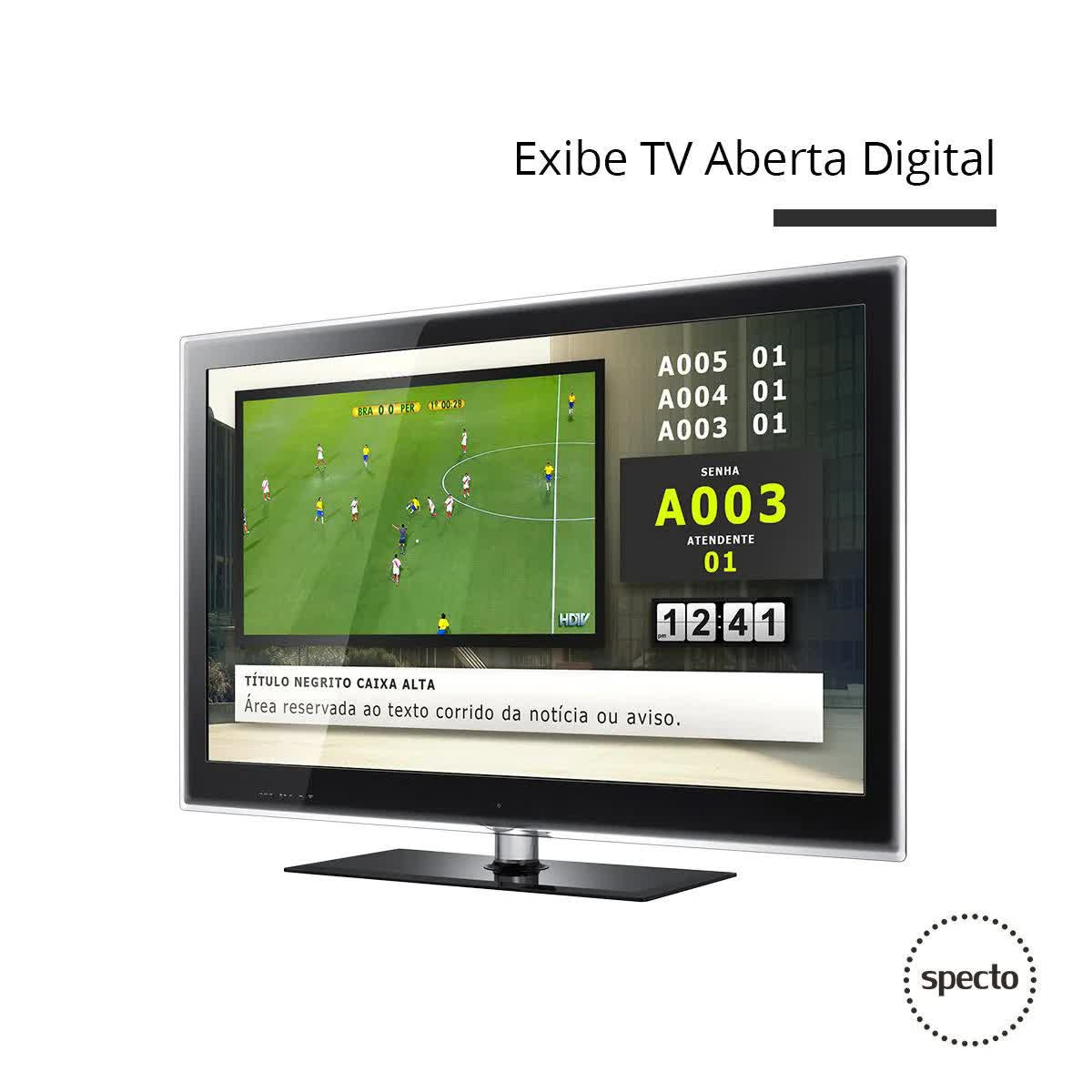 QUALPROX® UNITY Painel TV Digital com TES Touch  -  Specto Tecnologia