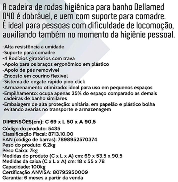 CADEIRA DE RODAS HIG BANHO DOBRAVEL D40 PLUS - DELLAMED