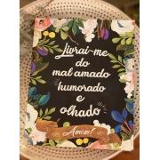 Quadro de Madeira com Moldura - Livrai-me de todo mal amado, humorado e olhado