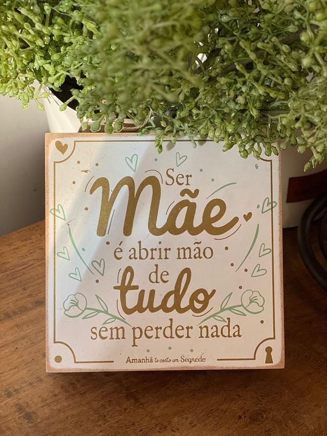 Quadrinho Box de Madeira - Ser mãe é abrir mão de tudo sem perder nada