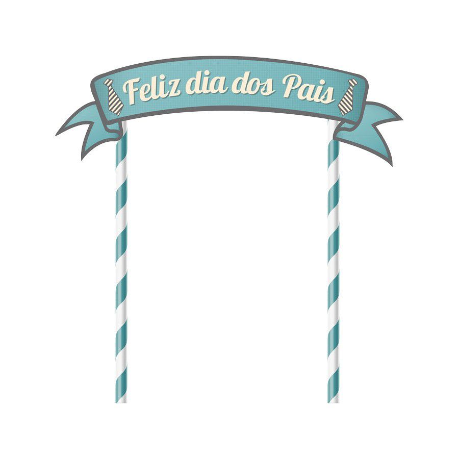 Topper para Bolo Dia dos Pais - 1 unidade  - www.doceriamirabella.com.br