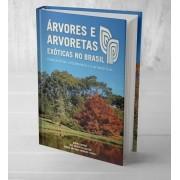 Árvores e Arvoretas Exóticas no Brasil