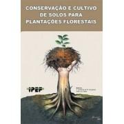 CONSERVAÇÃO E CULTIVO DE SOLOS PARA PLANTAÇÕES FLORESTAIS