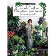 MINHAS PLANTAS - PAISAGISMO PARA TODOS (até os sem quintal) Carol Costa