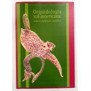 ORQUIDOLOGIA SUL-AMERICANA: uma compilação científica