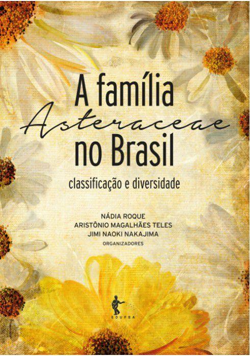 A família Asteraceae no Brasil: classificação e diversidade