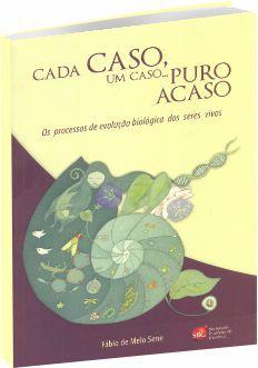 Cada caso, um caso... Puro acaso - Os Processos de evolução biológica dos seres vivos