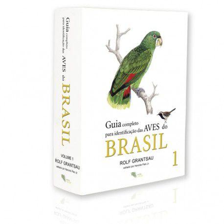 Guia Completo para Identificação das Aves do Brasil - Vol 1
