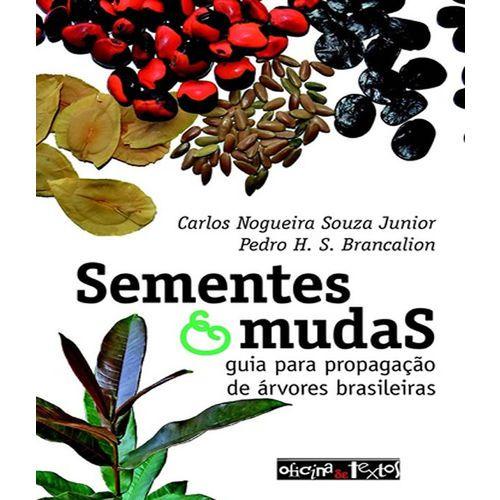 Sementes e Mudas: Guia Para Propagação de árvores Brasileiras Nova Edição
