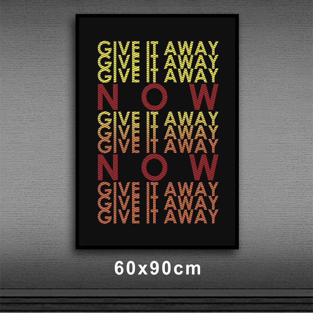 Poster/Quadro Give It Away