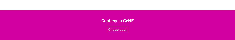 Conheça a CeNE
