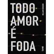 Todo amor é Foda + brinde [Pré-Venda]