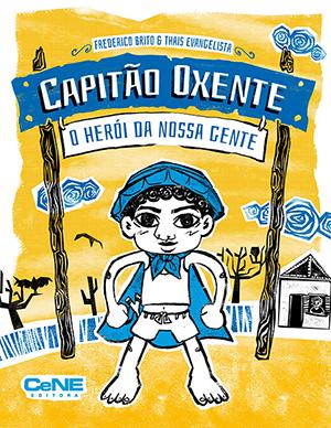 Capitão Oxente, O Herói da Nossa Gente