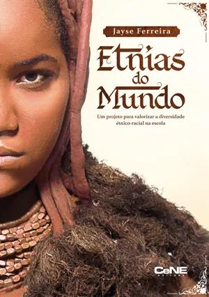 Etnias do Mundo: Um projeto para valorizar a diversidade étnico-racial na escola