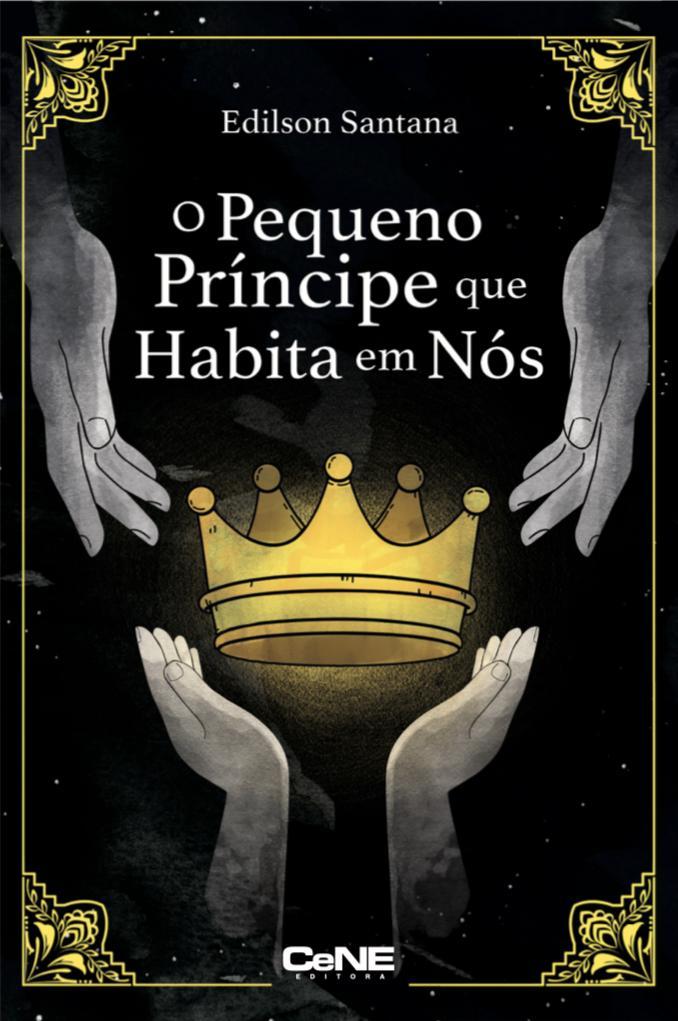 O Pequeno Príncipe que Habita em Nós: uma jornada de sabedoria psicológica, filosófica, espiritualista e literária.