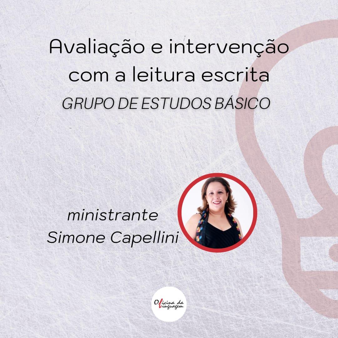 Curso Avaliação e intervenção com leitura escrita (Grupo de estudos com Simone Capellini) - AO VIVO