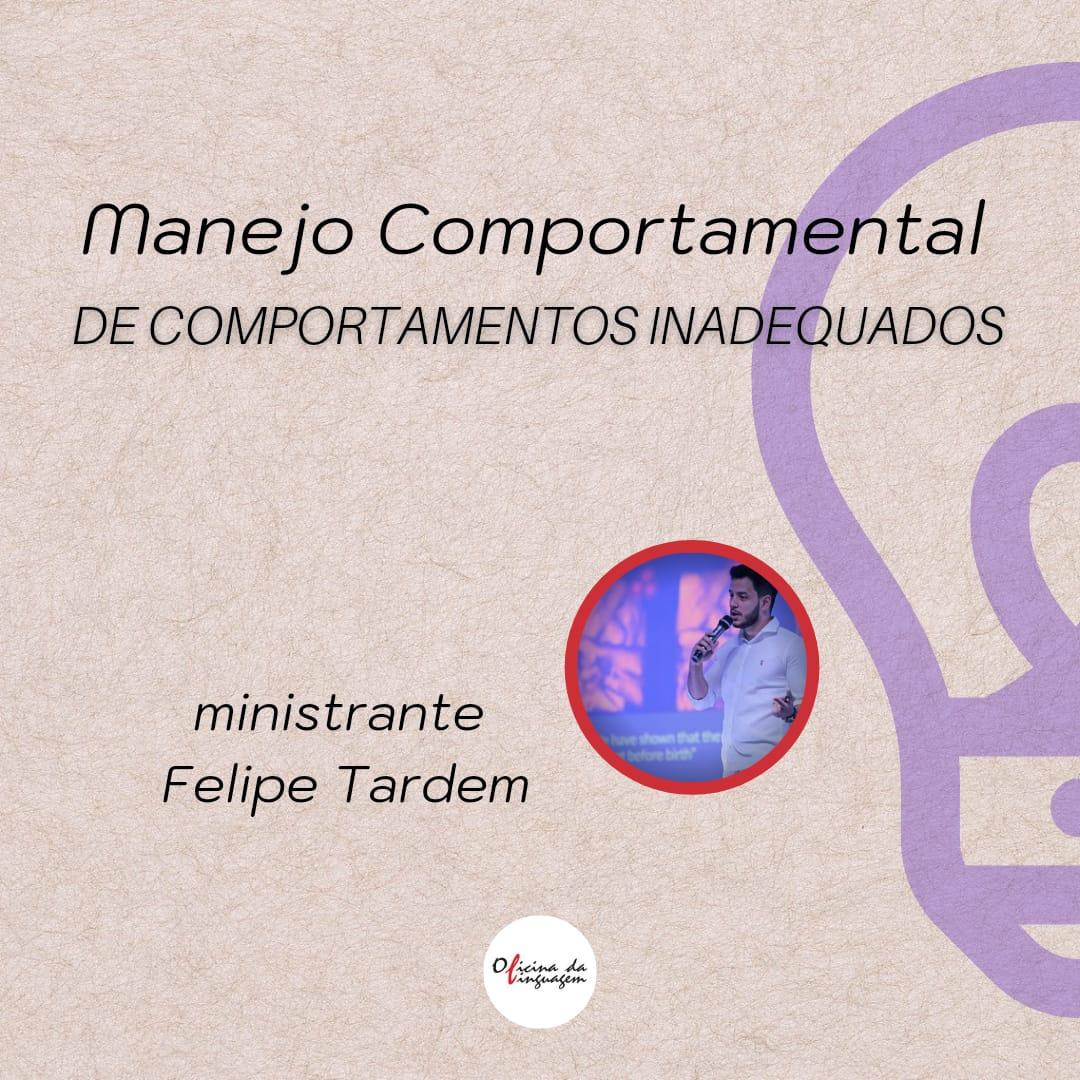 Manejo comportamental de comportamentos inadequados com Felipe Tardem - Curso Online e Ao vivo