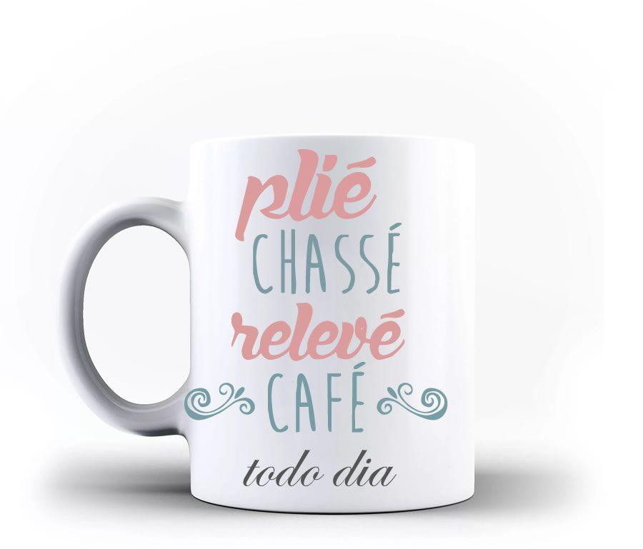 Caneca Plie, Chasse, Relevê, Café todo dia personalizada