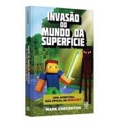 Livro Minecraft Invasão do Mundo Da Superfície Mark Cheverton