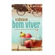 Livro A Ciência Do Bom Viver Brochura Adulto Iasd Cpb
