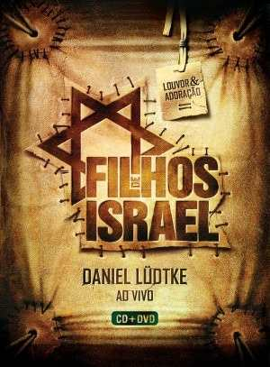 Dvd + Cd Filhos De Israel Ao Vivo - Daniel Lüdtke