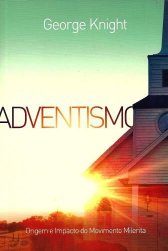 Livro Adventismo George Knight CPB