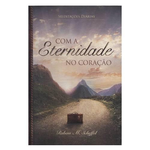 Livro Com A Eternidade No Coração - Meditações Diárias