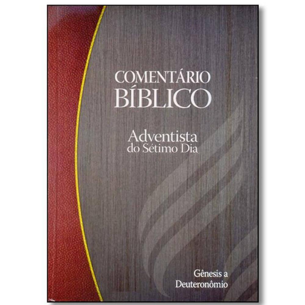 Comentário Bíblico Adventista Vol. 1 Gênesis à Deuteronômio CPB
