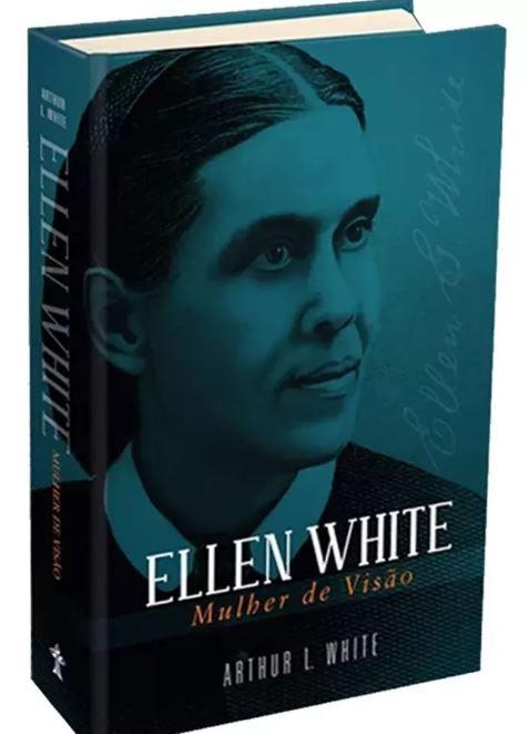Livro Ellen White - Mulher de Visão