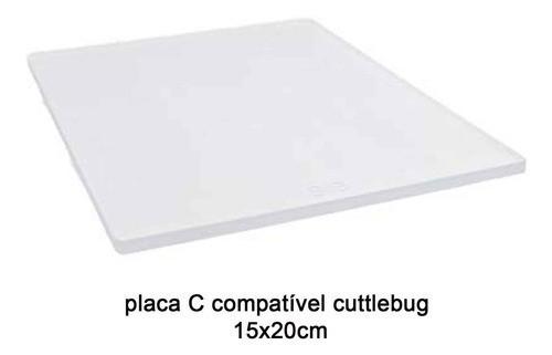 placa C compatível com máquina  cuttlebug