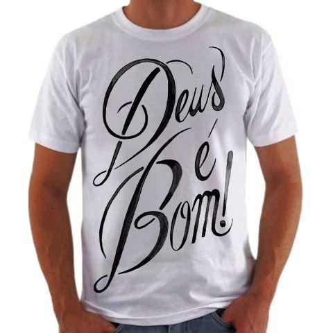 Camisa Personalizada Deus é Bom
